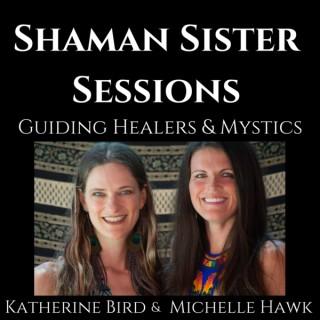 Shaman Sister Sessions