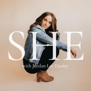 SHE  with Jordan Lee Dooley