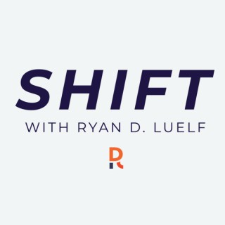 SHIFT with Ryan D. Luelf