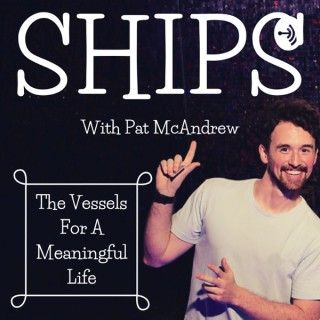 SHIPS: The Vessels for a Meaningful Life