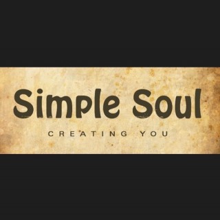 Simple Soul - Creating You, Love your Simple Soul