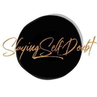 Slaying Self Doubt Podcast
