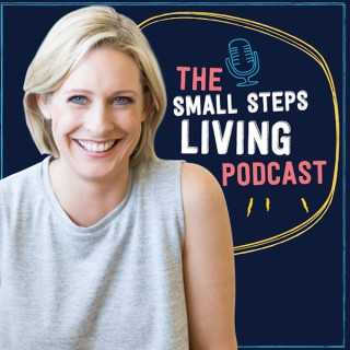 Small Steps Living: The Podcast