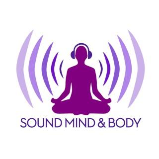 Sound Mind & Body Podcast