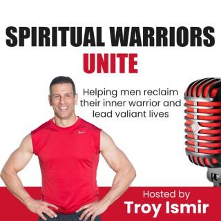 Spiritual Warriors Unite with Troy Ismir