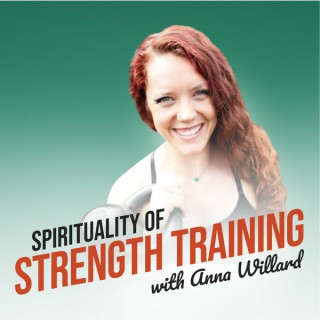 Spirituality of Strength Training