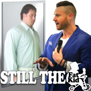 Still The Fat Kid
