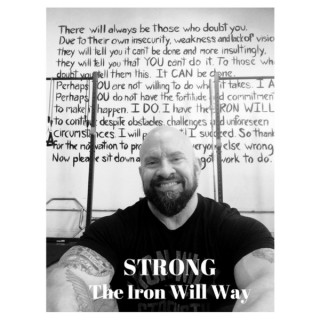 STRONG- The Iron Will Way- The official podcast of the Iron Legion Strength Co.