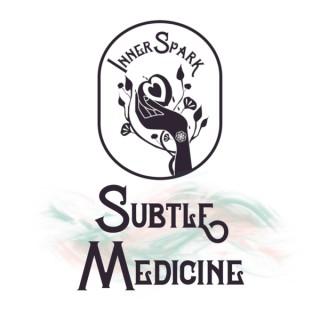 Subtle Medicine