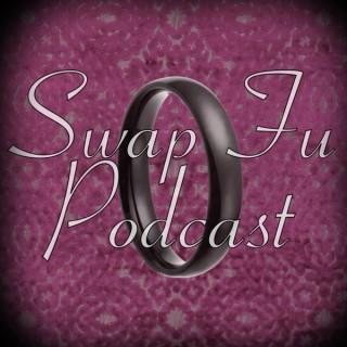 Swap Fu Podcast