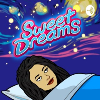 Sweet Dreams...Let's Get You To Sleep.