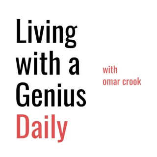 Living with a Genius Daily