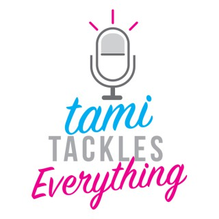 TamiTacklesEverything's podcast