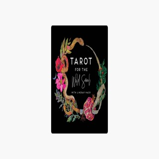 Tarot for the Wild Soul with Lindsay Mack