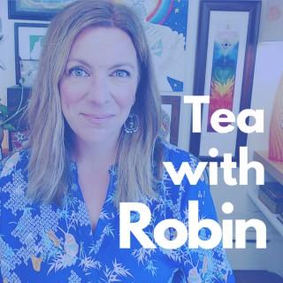 Tea with Robin: A podcast with Intuitive Healer, Robin Hallett