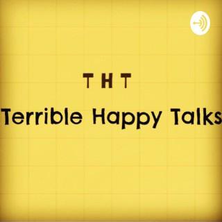 Terrible Happy Talks