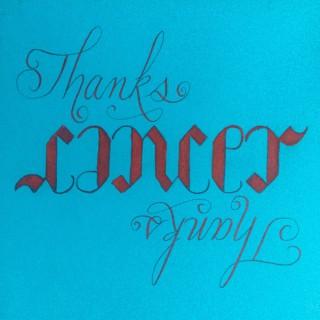 Thanks, Cancer!