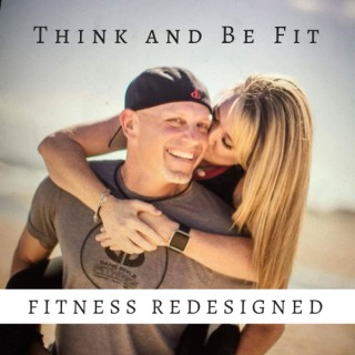 Think and Be Fit: Fitness Redesigned