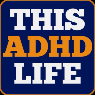 This ADHD Life Podcast
