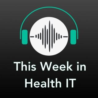 This Week in Health IT