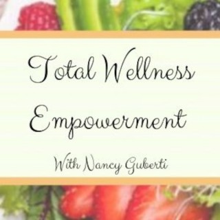 Total Wellness Empowerment with Nancy Guberti