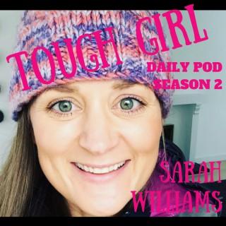 Tough Girl - Daily Podcast - SEASON 2