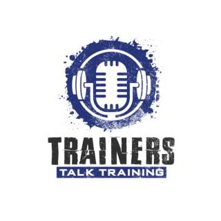 Trainers Talk Training