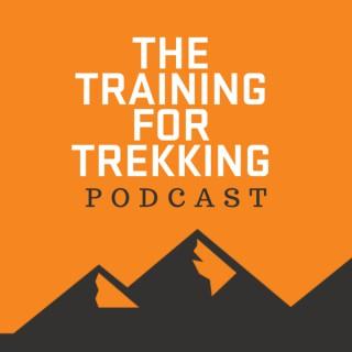 The Training For Trekking Podcast