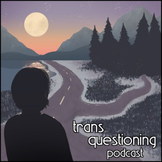Trans Questioning Podcast