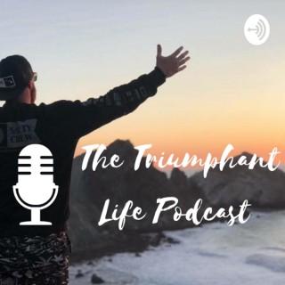 The Triumphant Life Podcast