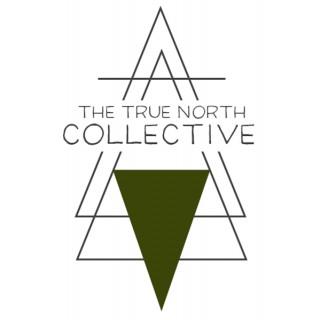 The True North Collective Podcast