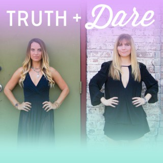 Truth and Dare: Female Empowerment, Authentic Conversation, Real Transformation