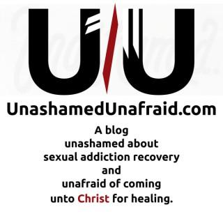 Unashamed Unafraid
