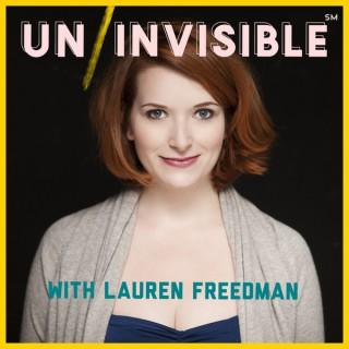 Uninvisible with Lauren Freedman