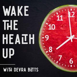 Wake the Health Up