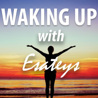 Waking Up With Esateys