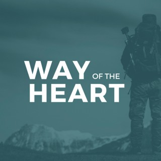 Way of the Heart Podcast
