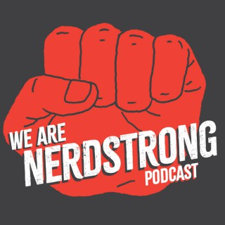 We Are NerdStrong Podcast