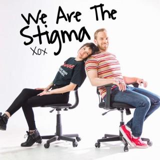 We Are The Stigma