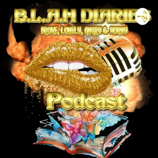 Welcome To BLAH Diaries (Broke Lonely Angry & Horny)