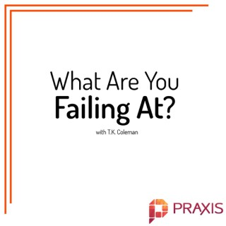 What Are You Failing At?
