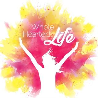 Wholehearted Life