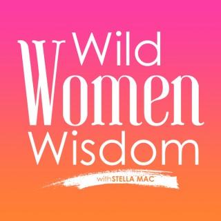 Wild Women Wisdom with Stella Mac