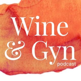 Wine & Gyn: Real Talk About Lady Stuff
