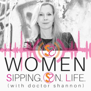 WOMEN SIPPING ON LIFE (with doctor shannon) | Stop Drowning | Start Sipping | Daily Inspiration | Hope | Certainty | Abundanc