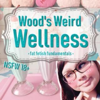 Wood's Weird Wellness
