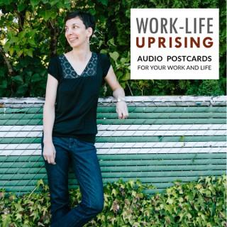 Work-Life Uprising