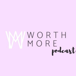 Worth More Podcast