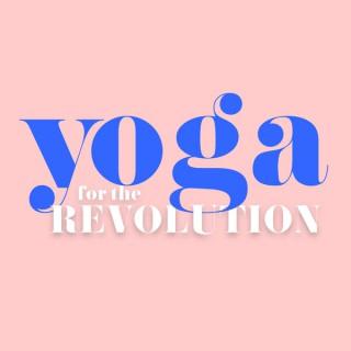 Yoga For The Revolution