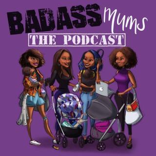 Badass Mums The Podcast